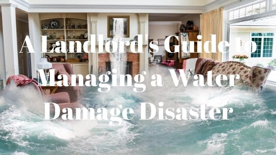 landlord's guide to water damage disasters