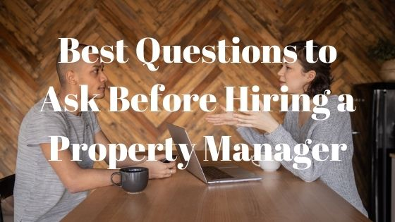 best questions to ask before hiring a property manager