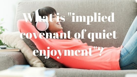 the implied covenant of quiet enjoyment